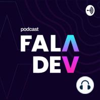 FalaDev #22 - TypeScript vale a pena? JavaScript perde sentido?