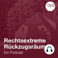Rechtsextreme Rückzugsräume – eine Einführung