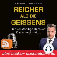 """RADG 03: Einführung: Der unnachahmliche Bestseller """"Reicher als die Geissens"""" — jetzt kostenfrei als Podcast verfügbar. Starte jetzt in eine Welt voller finanzieller Freiheit, Geldmagneten, Denkmustern und Investmentchancen und stelle Dein Leben auf den Kopf."""