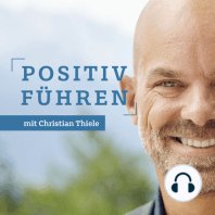 """Positives Führen messen und verbessern mit dem PERMA-Lead® Profiler: """"Positiv Führen"""" von und mit Christian Thiele   Folge 23"""
