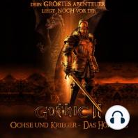 Kapitel 4 - Das Abenteuer beginnt [Gothic II - Ochse und Krieger]
