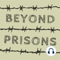 Dylan Rodríguez, Part I: Abolition Is Our Obligation: Professor, author, and abolitionist scholar Dr. Dylan Rodríguez joins Kim Wilson and Brian Sonenstein on an episode of the Beyond Prisons podcast. This is the first part of a two part conversation. In Part 1, Dr. Rodríguez explains his belief...