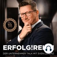 Unternehmertum in einer sich verändernden Welt: Sven Lorenz im Gespräch mit Jörg Löhr