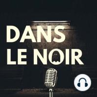 PATREON et SURPRISE - Soutenez Dans Le Noir: Soutenez Dans Le Noir ! Cliquez et découvrez les surprises ! LE PATREON (http://patreon.com/danslenoir) : http://patreon.com/danslenoir Patreon, c'est le moyen simple et rapide de soutenir votre podcast préféré ! En trois clics, de 2 à 15 euros, selo...