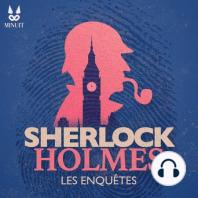 Sherlock Holmes • La Vallée de la Peur - Tome 1 • Partie 8 sur 12: L'intrigue débute au 221B Baker Street où Sherlock Holmes décrypte, en compagnie du Docteur Watson, un message codé envoyé par Porlock, un informateur infiltré au sein du réseau criminel du Professeur Moriarty. Le message prévient d'un danger...