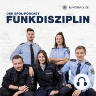 Episode 58: Los geht's! Die erste Woche bei der Bundespolizei (Teil 2): Los geht's! Die erste Woche bei der Bundespolizei (Teil 2)