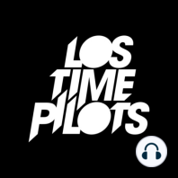 Cuando pase el temblor - Los Time Pilots Ep 46