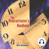 The Procrastinator's Handbook