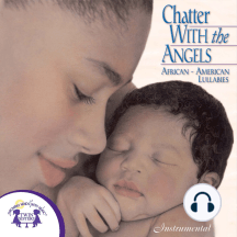 Chatter with the Angels (Instrumental): African-American Lullabies