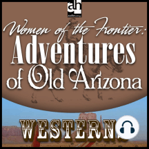 Woman of the Frontier: Adventures of Old Arizona