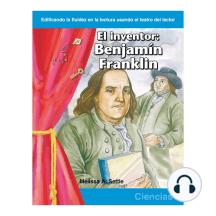 El inventor: Benjamin Franklin / The Inventor: Benjamin Franklin