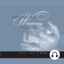 Empowered Women: Stories and Studies of Women in the Early Church