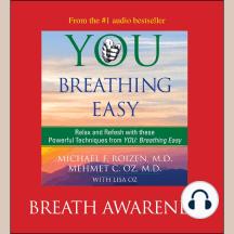 You: Breathing Easy, Breath Awareness: Breathing Easy: Breath Awareness