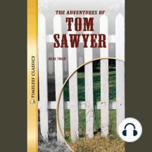 The Adventures of Tom Sawyer: Timeless Classics