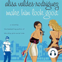 Make Him Look Good: A Novel