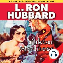 Yukon Madness: Golden Age Stories