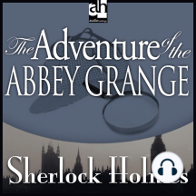 The Adventure of the Abbey Grange: A Sherlock Holmes Mystery