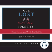 Our Lost National Identity: Tracing the Lineage of Israel's Lost Ten Tribes