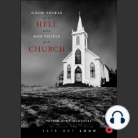 Good People Go to Hell When Bad People Go to Church