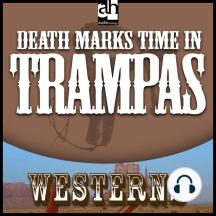 A Death Marks Time in Trampas: Western Quintet: Westerns