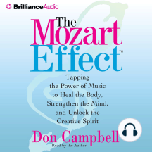 The Mozart Effect: Tapping the Power of Music to Heal the Body, Stregthen the Mind, and Unlock the Creative Spirit
