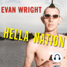 Hella Nation: Looking for Happy Meals in Kandahar, Rocking the Side Pipe, Wingnut's War Against the Gap, and Other Adventures With the Totally Lost Tribes of America
