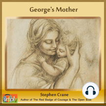 George's Mother: A Stephen Crane Story