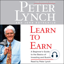 Learn to Earn: A Beginner's Guide to the Basics of Investing