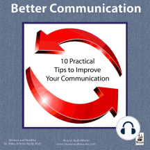 Better Communication: Ten Practical Tips to Improve Your Communication