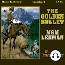 The Golden Bullet