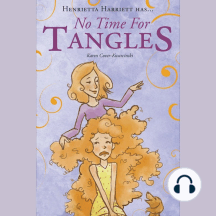 No Time for Tangles: Henrietta Harriett has...