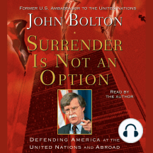 Surrender is Not an Option: Defending America at the United Nations and Abroad