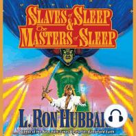 Slaves of Sleep and the Masters of Sleep