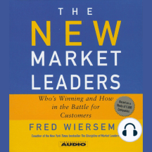 The New Market Leaders: Who's Winning and How in the Battle for Customers