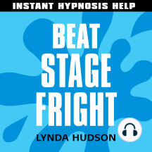Beat Stage Fright - Instant Hypnosis Help: Help for People in a Hurry!