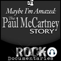 Maybe I'm Amazed: The Paul Mccartney Story