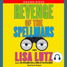 Revenge of the Spellmans: A Novel