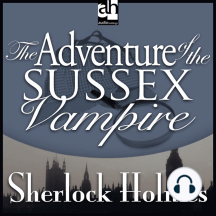 The Adventure of the Sussex Vampire: A Sherlock Holmes Mystery