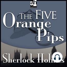 The Five Orange Pips: A Sherlock Holmes Mystery