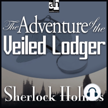 The Adventure of the Veiled Lodger: A Sherlock Holmes Mystery
