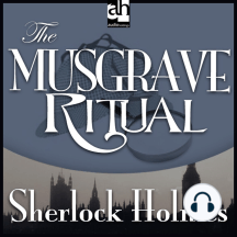 The Musgrave Ritual: A Sherlock Holmes Mystery