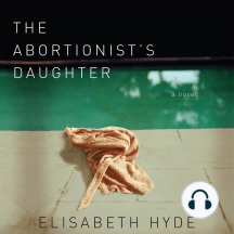 The Abortionist's Daughter: a novel