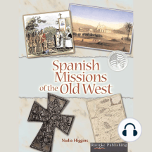 Spanish Missions of the Old West: Reading American History; Rourke Discovery Library