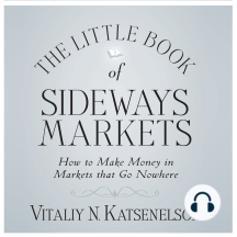 Little Book of Sideways Markets: How to Make Money in Markets That Go Nowhere
