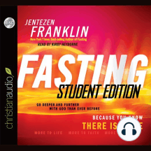 Fasting, Student Edition: Go Deeper and Further with God Than Ever Before