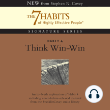 Habit 4: Think Win-Win: The 7 Habits of Highly Effective People Signature Series