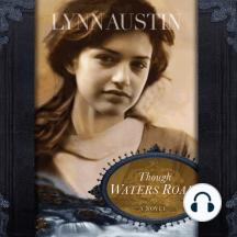 Though Waters Roar: A Novel