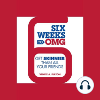 Six Weeks to OMG