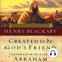 Created to Be God's Friend: Lessons from the Life of Abraham