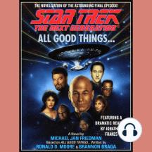 All Good Things...: Star Trek: The Next Generation